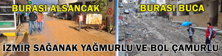İzmir sağanak yağmurlu ve bol çamurlu